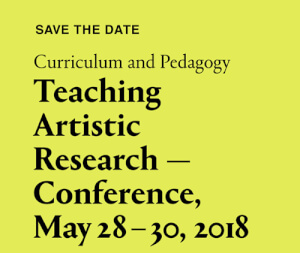 Teaching Artistic Research 2018: Curriculum and Pedagogy [28-30/5/18]